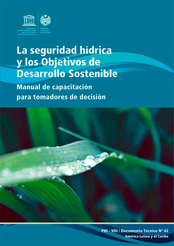 La Seguridad hídrica y los Objetivos de Desarrollo Sostenible: manual de capacitación para tomadores de decisión.